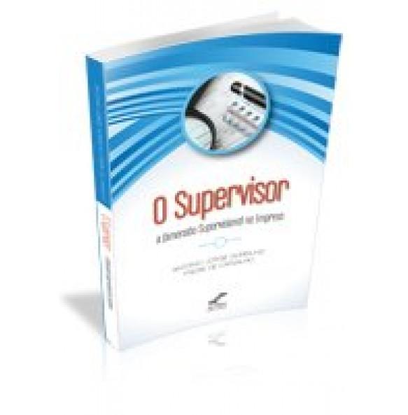 O SUPERVISOR A Dimensão Supervisional na Empresa