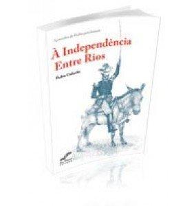 À INDEPENDÊNCIA, ENTRE RIOS