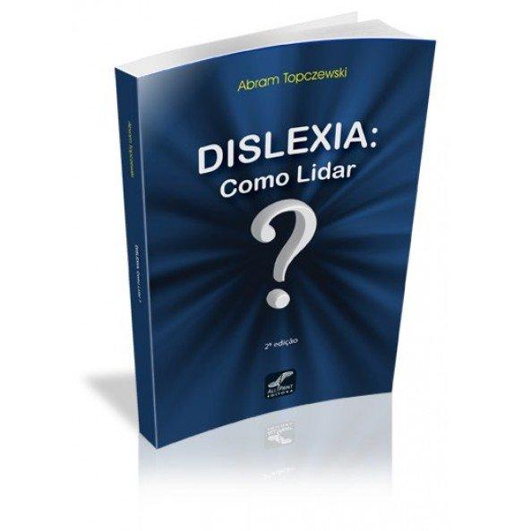 DISLEXIA: COMO LIDAR ? 2ª edição