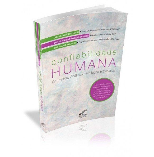 CONFIABILIDADE HUMANA Conceitos, Análises, Avaliação e Desafios