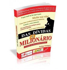 DAS DÍVIDAS A MILIONÁRIO O Poder da Mentalidade Positiva