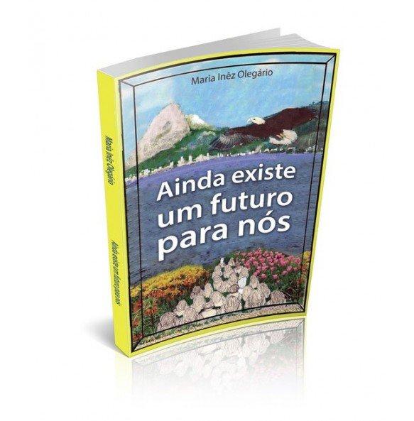 AINDA EXISTE UM FUTURO PARA NÓS