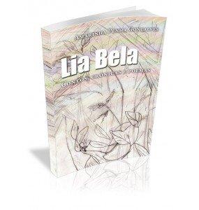 LIA BELA Contos, Crônicas e Poemas