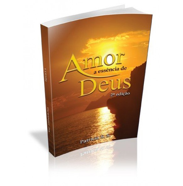 AMOR A ESSÊNCIA DE DEUS 2ª edição