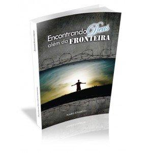 ENCONTRANDO DEUS ALÉM DA FRONTEIRA