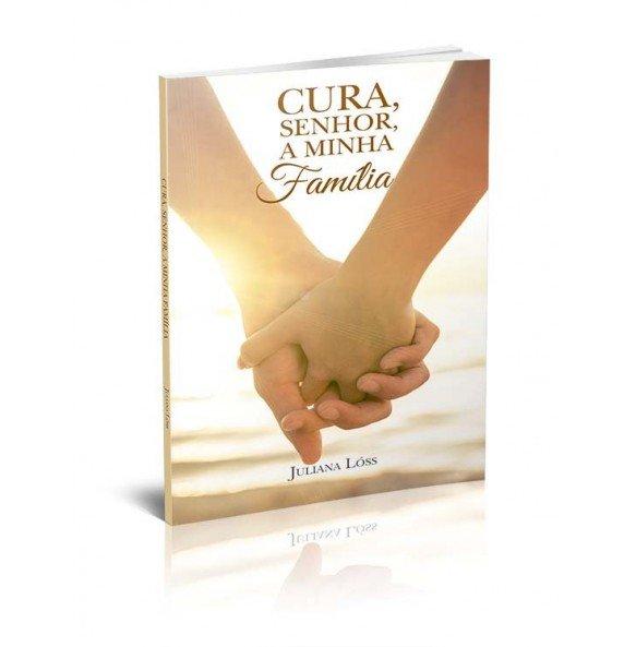 CURA, SENHOR, A MINHA FAMÍLIA