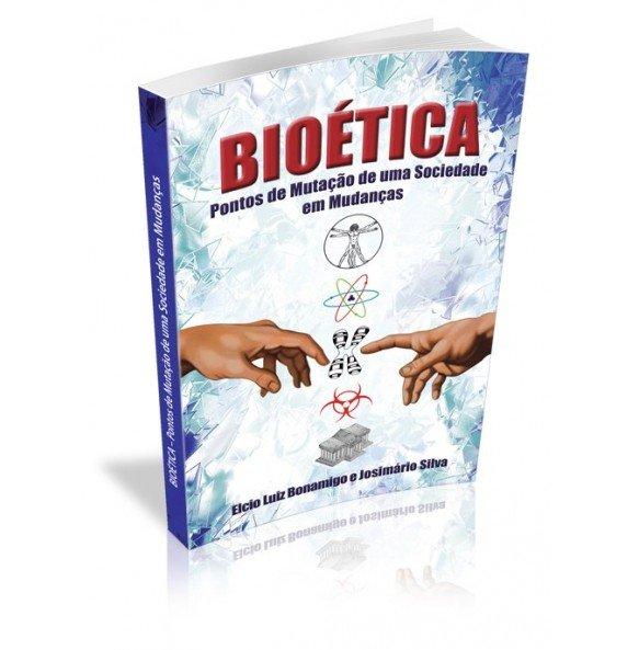 BIOÉTICA Pontos de Mutação de uma Sociedade em Mudanças