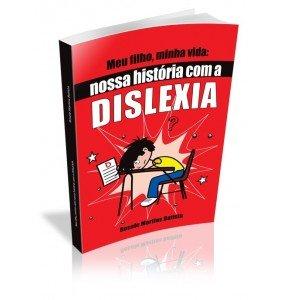 MEU FILHO, MINHA VIDA: NOSSA HISTÓRIA COM A DISLEXIA