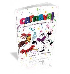 CARNAVAL Crônicas e Contos Premiados – Vol. II