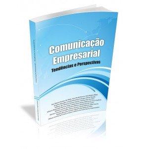 COMUNICAÇÃO EMPRESARIAL Tendências e Perspectivas