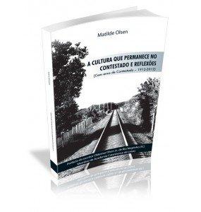 A CULTURA QUE PERMANECE NO CONTESTADO E REFLEXÕES (Cem anos de Contestado- 1912-2012)
