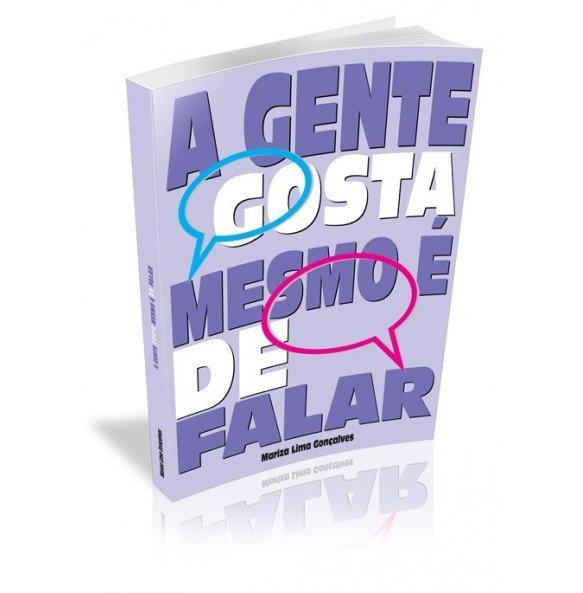 A GENTE GOSTA MESMO É DE FALAR