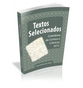 TEXTOS SELECIONADOS Coletânea de Contos e Crônicas 2012