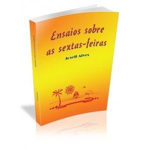 ENSAIOS SOBRE AS SEXTAS- FEIRAS
