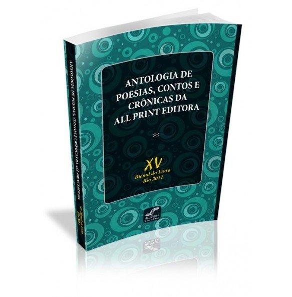ANTOLOGIA DE POESIAS, CONTOS E CRÔNICAS DA ALL PRINT EDITORA  XV BIENAL DO LIVRO RIO 2011