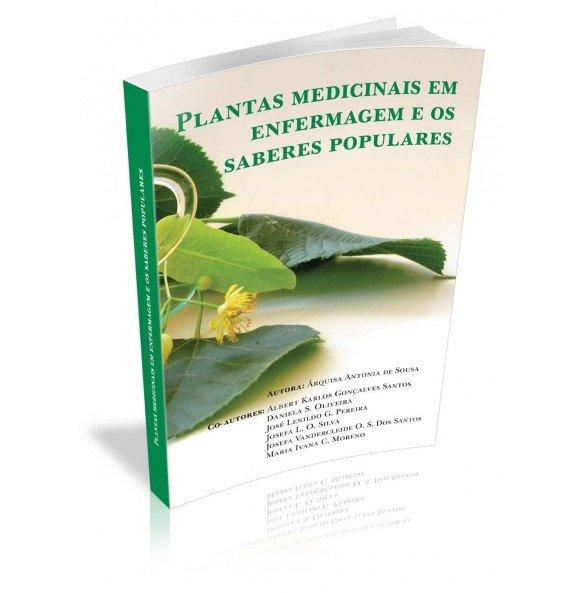 PLANTAS MEDICINAIS EM ENFERMAGEM E OS SABERES POPULARES