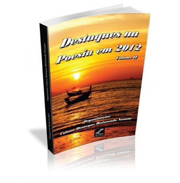 DESTAQUES NA POESIA EM 2012 Vol.II