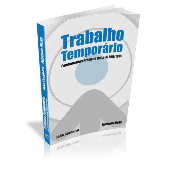TRABALHO TEMPORÁRIO Fundamentos Práticos da Lei 6.019/1974  - ESGOTADO