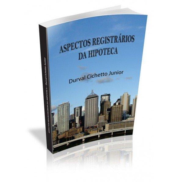 ASPECTOS REGISTRÁRIOS DA HIPOTECA