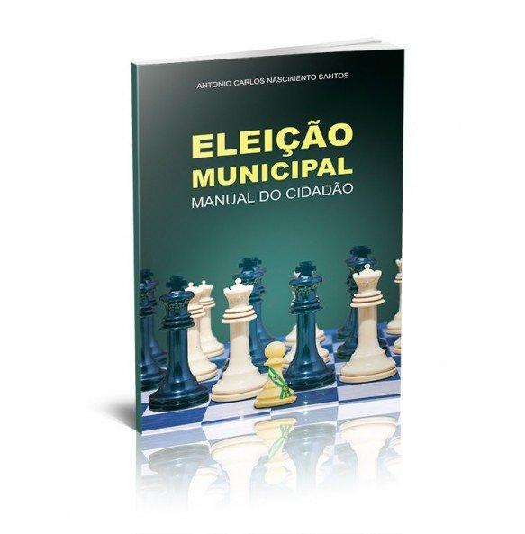 ELEIÇÃO MUNICIPAL Manual do Cidadão