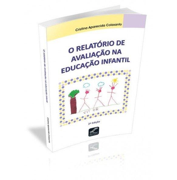 O RELATORIO DE AVALIAÇÃO NA EDUCAÇÃO INFANTIL 2ª EDIÇÃO