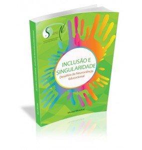 INCLUSÃO E SINGULARIDADE Desafios da Neurociência Educacional