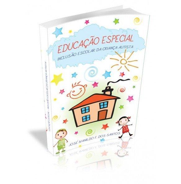 EDUCAÇÃO ESPECIAL – Inclusão Escolar da Criança Autista