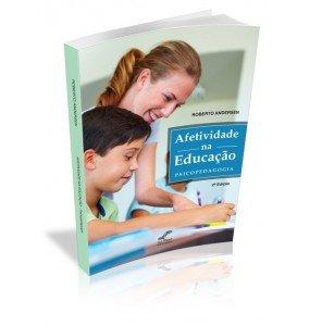 AFETIVIDADE NA EDUCAÇÃO PSICOPEDAGOGIA 2ª EDIÇÃO