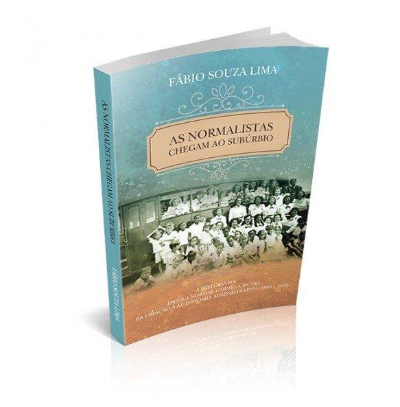 AS NORMALISTAS CHEGAM AO SUBÚRBIO – A historia da escola normal Carmela Dutra: Da criação à autonomia administrativa (1946-1953)