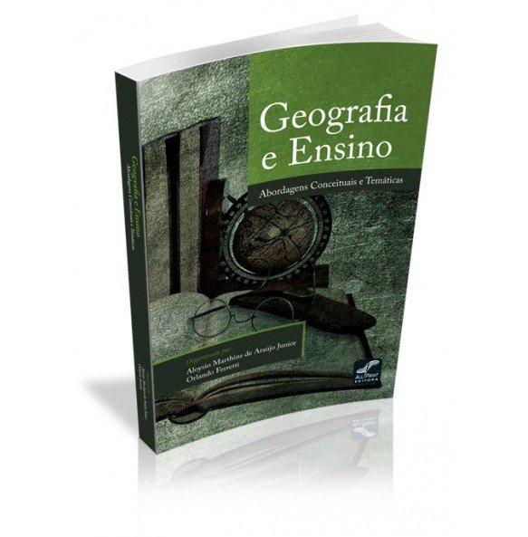 GEOGRAFIA E ENSINO Abordagens Conceituais e Temáticas - ESGOTADO