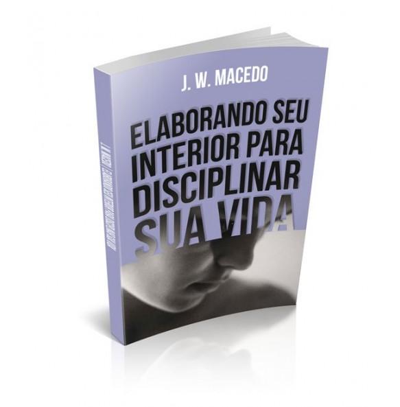 ELABORANDO SEU INTERIOR PARA DISCIPLINAR SUA VIDA