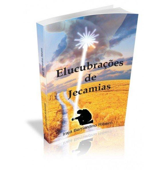 ELUCUBRAÇÕES DE JECAMIAS