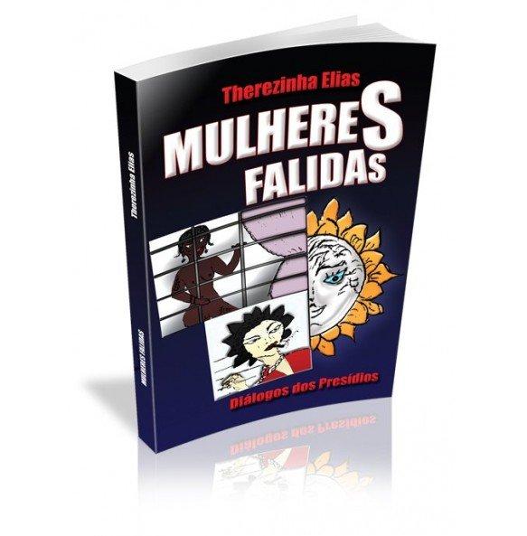 MULHERES FALIDAS Diálogos dos Presídios