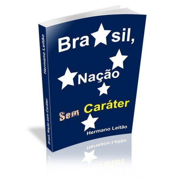 BRASIL, NAÇÃO SEM CARÁTER