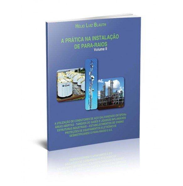 A PRÁTICA NA INSTALAÇÃO DE PARA-RAIOS Volume II