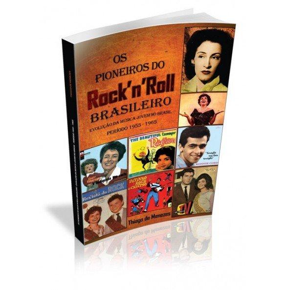 OS PIONEIROS DO ROCK'N' ROLL BRASILEIRO EVOLUÇÃO DA MÚSICA JOVEM NO BRASIL PERIODO 1955- 1965