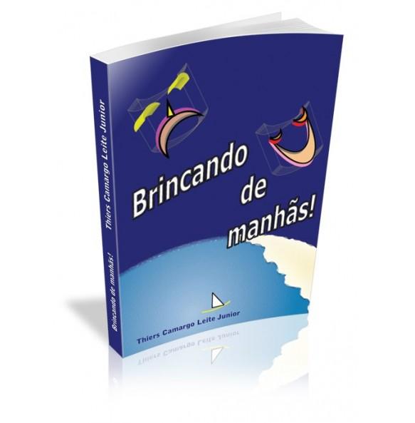 BRINCANDO DE MANHÃS!