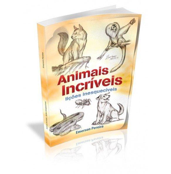 ANIMAIS INCRÍVEIS Lições inesquecíveis