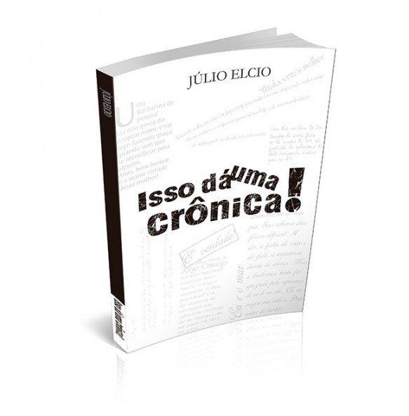 ISSO DÁ UMA CRÔNICA!