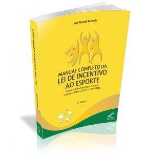 MANUAL COMPLETO DA LEI DE INCENTIVO AO ESPORTE
