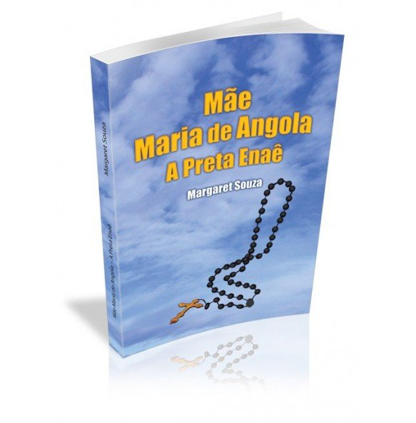 MÃE MARIA DE ANGOLA A PRETA ENAÊ