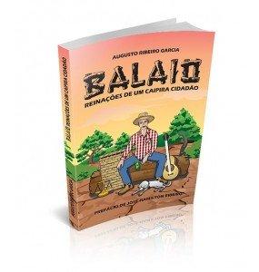 BALAIO – REINAÇÕES DE UM CAIPIRA CIDADÃO