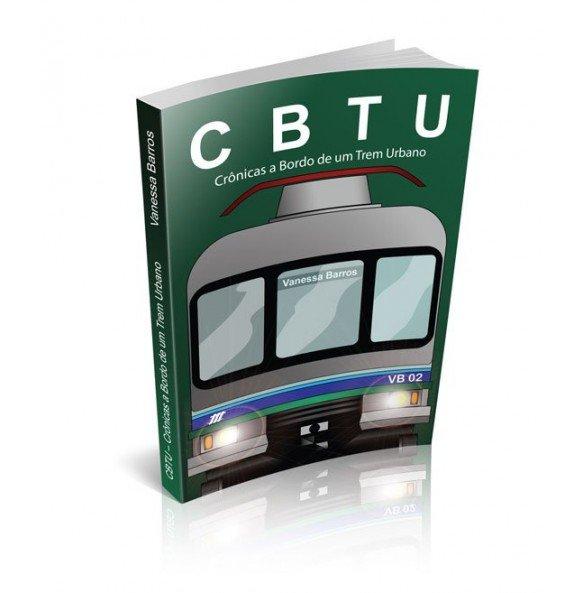 CBTU - Crônicas a Bordo de um Trem Urbano A viagem continua
