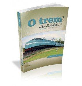 O TREM AZUL Foi uma estrela que passou pelas ferrovias do Brasil