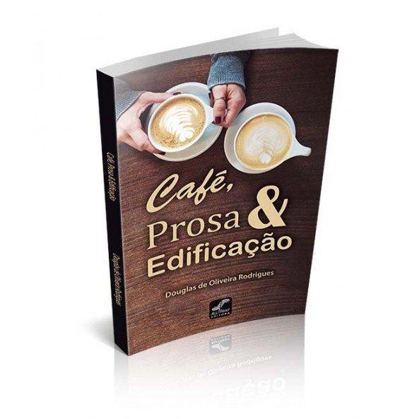 CAFÉ, PROSA & EDIFICAÇÃO