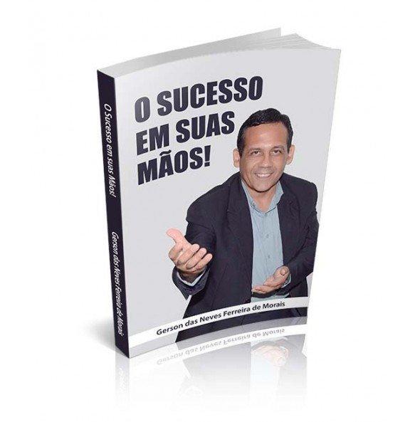 O SUCESSO EM SUAS MÃOS!