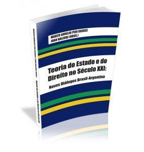 TEORIA DO ESTADO E DO DIREITO NO SÉCULO XXI:Novos Diálogos Brasil-Argentina