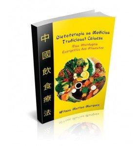 DIETOTERAPIA NA MEDICINA TRADICIONAL CHINESA Uma Abordagem Energética dos Alimentos