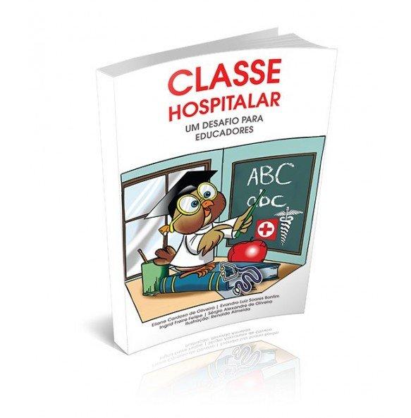 CLASSE HOSPITALAR – Um desafio para Educadores