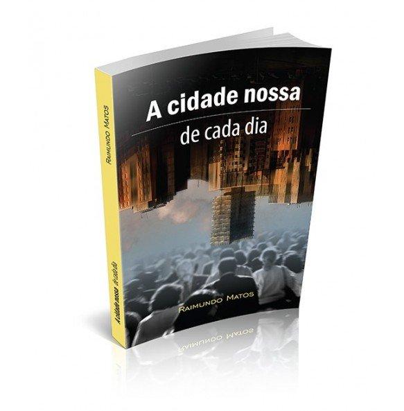 A CIDADE NOSSA DE CADA DIA